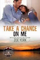 Take a Chance on Me ebook by Zoe York