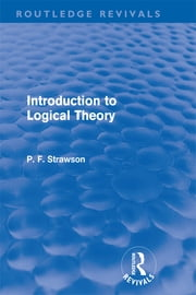 Introduction to Logical Theory (Routledge Revivals) ebook by P. F. Strawson