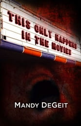 This Only Happens In The Movies ebook by Mandy DeGeit
