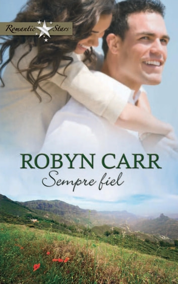 Sempre fiel ebook by Robyn Carr