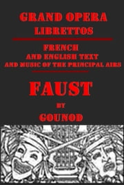 Faust (Illustrated) ebook by Charles Gounod,Jules Barbier,Michel Carré