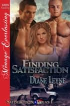 Finding Satisfaction ebook by Diane Leyne