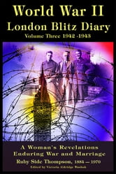 World War ll London Blitz Diary Volume 3 1942-1943 ebook by Victoria Washuk