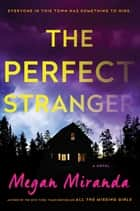 The Perfect Stranger - A Novel Ebook di Megan Miranda