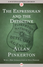 The Expressman and the Detective ebook by Allan Pinkerton,Otto Penzler
