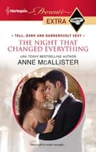 The Night that Changed Everything ebook by Anne Mcallister