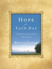 Hope for Each Day - Words of Wisdom and Faith ebook by Billy Graham
