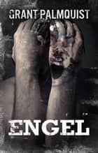 Engel: A Novelette of Terror ebook by Grant Palmquist