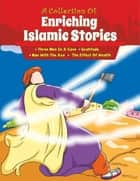 A Collection of Enriching Islamic Stories 1 ebook by Portrait Publishing
