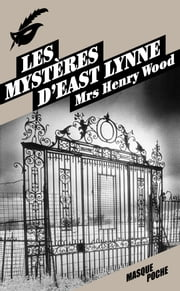 Les mystères d'East Lynne ebook by Mrs Henry Wood