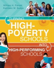 Turning High-Poverty Schools into High-Performing Schools ebook by William H. Parrett,Kathleen M. Budge