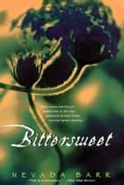 Bittersweet ebook by Nevada Barr
