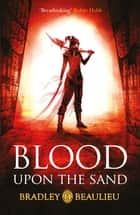 Blood upon the Sand ebook by Bradley Beaulieu