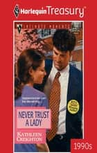Never Trust a Lady ebook by Kathleen Creighton