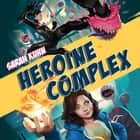 Heroine Complex audiobook by