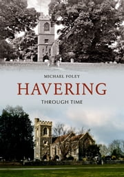 Havering Through Time ebook by Michael Foley