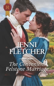The Convenient Felstone Marriage ebook by Jenni Fletcher