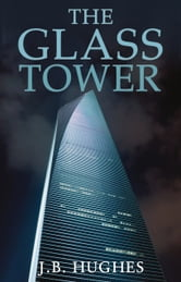The Glass Tower ebook by J. B. Hughes