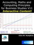 Accounting, Maths and Computing Principles for Business Studies V11 ebook by Clive W. Humphris