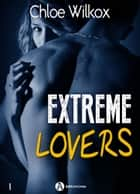 Extreme Lovers (saison 2) 1 eBook by Chloe Wilkox