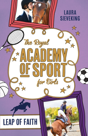 The Royal Academy of Sport for Girls 2: Leap of Faith ebook by Laura Sieveking