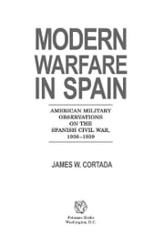 Modern Warfare in Spain ebook by James W. Cortada