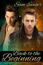 Back to the Beginning ebook by Sam Singer