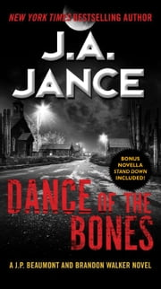 Dance of the Bones - A J. P. Beaumont and Brandon Walker Novel ebook by J. A. Jance