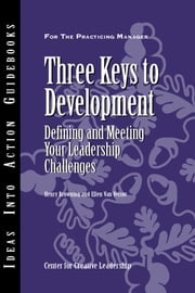 Three Keys to Development: Defining and Meeting Your Leadership Challenges ebook by Browning, Henry