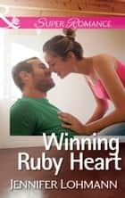 Winning Ruby Heart (Mills & Boon Superromance) eBook by Jennifer Lohmann
