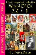 The Complete Wizard Of Oz ( 22 Books in 1 Volume) ebook by L. Frank Baum