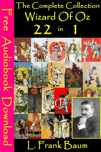 The Complete Wizard Of Oz ( 22 Books in 1 Volume) - [ Free Audiobooks Download ] ebook by L. Frank Baum