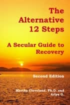 The Alternative 12 Steps ebook by Martha Cleveland,Arlys G.