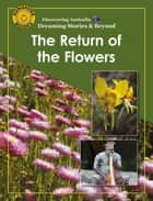 Discovering Australia: The Return of the Flowers ebook by John Carr, Michael J. Connolly