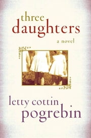 Three Daughters ebook by Letty Cottin Pogrebin
