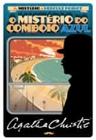 O Mistério do Comboio Azul ebook by Agatha Christie