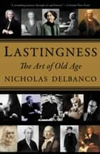 Lastingness ebook by Nicholas Delbanco