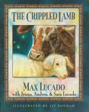 The Crippled Lamb Board book ebook by Max Lucado,Liz Bonham