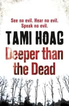 Deeper than the Dead 電子書 by Tami Hoag