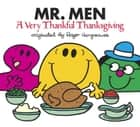 Mr. Men: A Very Thankful Thanksgiving ebook by