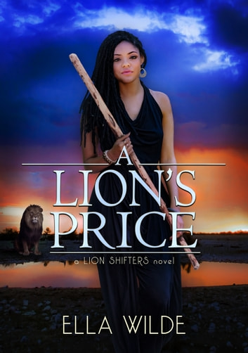 A Lion's Price - a Lion Shifters novel ebook by Ella Wilde,Vered Ehsani