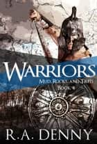 Warriors ebook by R.A. Denny