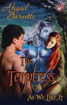 The Temptress ebook by Abigail Barnette
