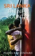 Sri Lanka: the New Country ebook by Padma Rao Sundarji
