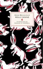 Good Behaviour ebook by Molly Keane, Maggie O'Farrell