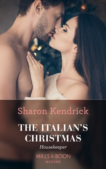 The Italian's Christmas Housekeeper (Mills & Boon Modern) 電子書 by Sharon Kendrick