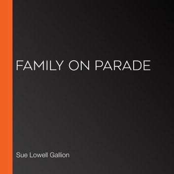 Family on Parade audiobook by Sue Lowell Gallion