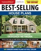 Best-Selling House Plans: 400 Dream Home Plans in Full Colour ebook by Creative Homeowner Creative Homeowner
