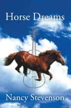 Horse Dreams ebook by Nancy Stevenson