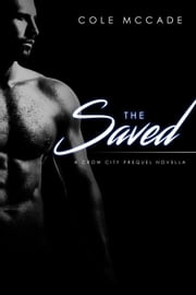 The Saved: A Crow City Prequel Novella ebook by Cole McCade